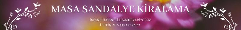 Masa Sandalye Kiralama Firması İstanbul